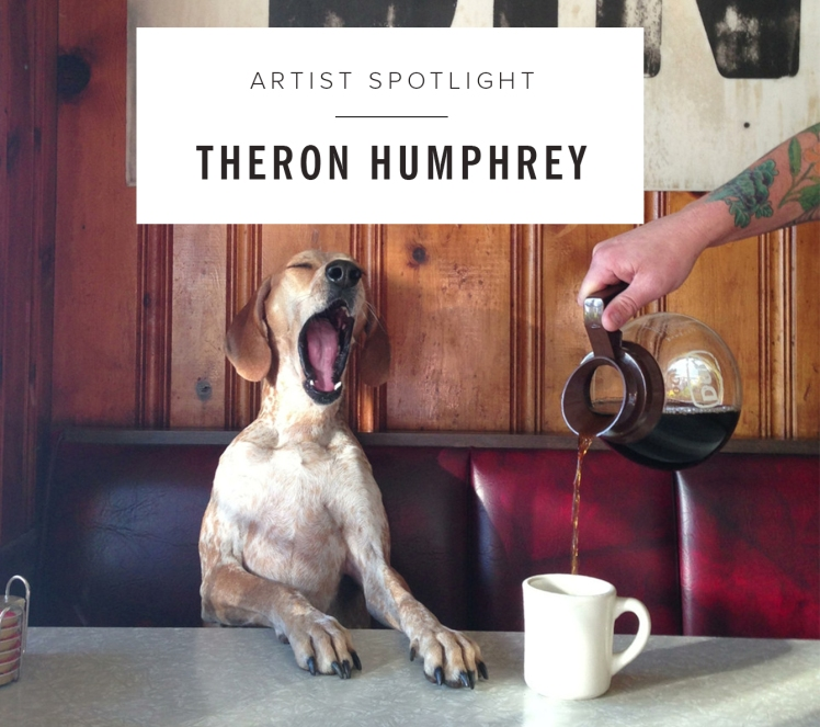 artist-spotlight-theron-humphrey